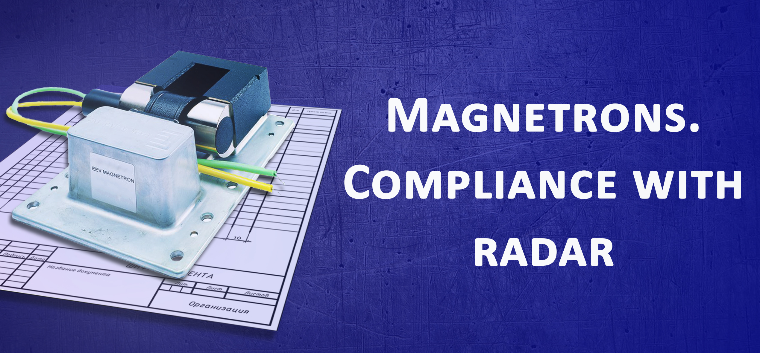 Magnetrons. Compliance with radar.